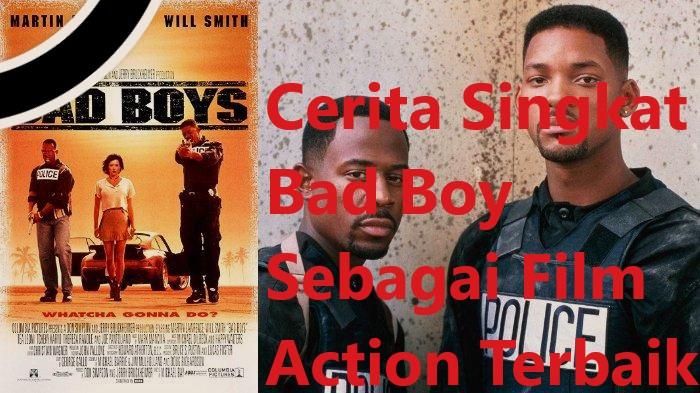 Cerita Singkat Bad Boy Sebagai Film Action Terbaik